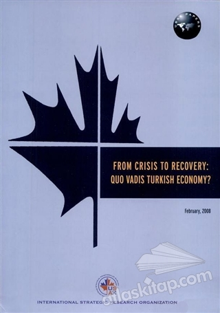 FROM CRİSİS TO RECOVERY: QUO VADİS TURKİSH ECONOMY? (  )