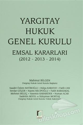 YARGITAY HUKUK GENEL KURULU EMSAL KARARLARI ( (2012 - 2013 - 2014) )