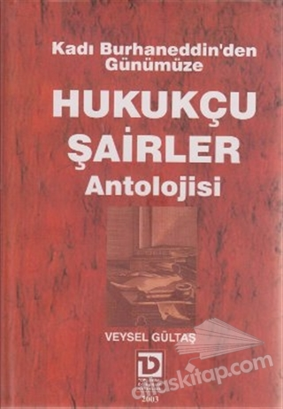 KADI BURHANEDDİN'DEN GÜNÜMÜZE HUKUKÇU ŞAİRLER ANTOLOJİSİ (  )