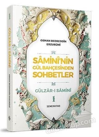SAMİNİ'NİN GÜL BAHÇESİNDEN SOHBETLER - GÜLZAR-I SAMİNİ 1 (  )