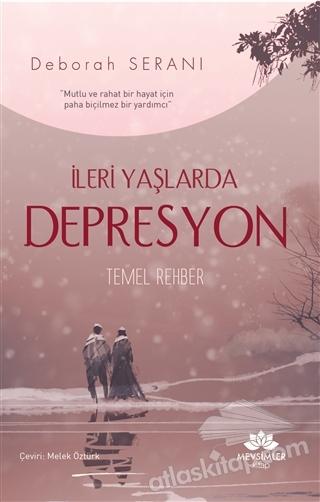 İLERİ YAŞLARDA DEPRESYON ( TEMEL REHBER )