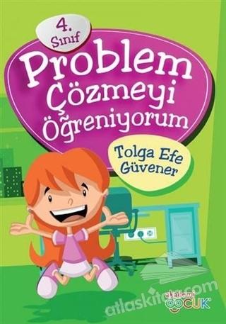 4. SINIF PROBLEM ÇÖZMEYİ ÖĞRENİYORUM (  )