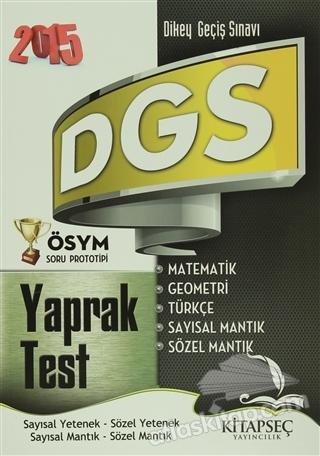 2015 DGS YAPRAK TEST SAYISAL YETENEK - SÖZEL YETENEK / SAYISAL MANTIK - SÖZEL MANTIK (  )