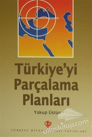 TÜRKİYE'Yİ PARÇALAMA PLANLARI (  )