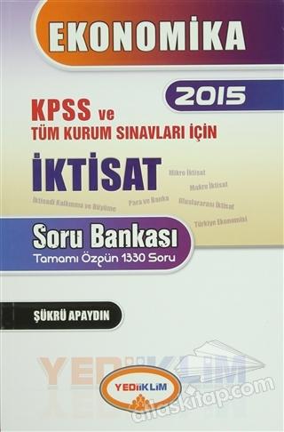 EKONOMİKA 2015 KPSS VE TÜM KURUM SINAVLARI İÇİN İKTİSAT SORU BANKASI (  )