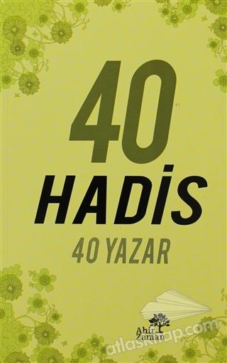 40 HADİS 40 YAZAR (  )