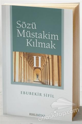 SÖZÜ MÜSTAKİM KILMAK 2 (  )