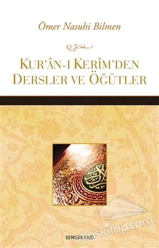 KUR'AN-I KERİM'DEN DERSLER VE ÖĞÜTLER (  )