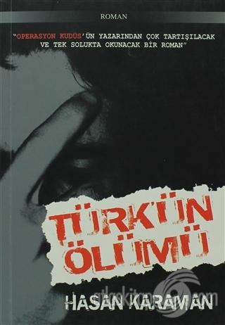 TÜRK'ÜN ÖLÜMÜ (  )