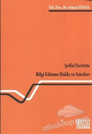 ŞEFFAF DEVLETTE BİLGİ EDİNME HAKKI VE SINIRLARI (  )