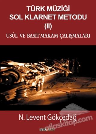 TÜRK MÜZİĞİ SOL KLARNET METODU 2 ( USÜL VE BASİT MAKAM ÇALIŞMALARI )
