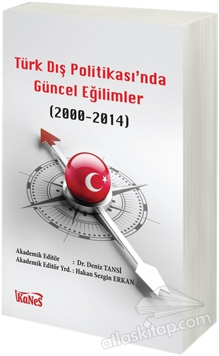 TÜRK DIŞ POLİTİKAS'INDA GÜNCEL EĞİLİMLER (2000-2014) (  )