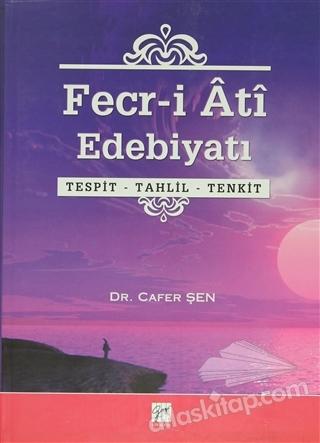 FECR-İ ATİ EDEBİYATI ( TESPİT - TAHLİL - TENKİT )