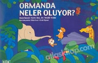 ORMANDA NELER OLUYOR? (  )