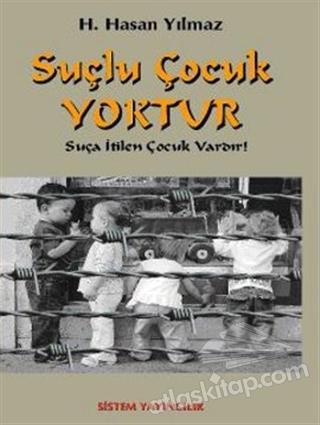 SUÇLU ÇOCUK YOKTUR (  )