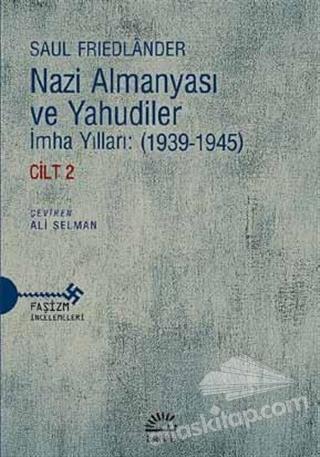 NAZİ ALMANYASI VE YAHUDİLER ( İMHA YILLARI: (1939-1945) CİLT 2 )