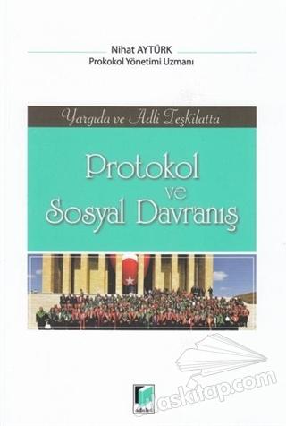 PROTOKOL VE SOSYAL DAVRANIŞ ( YARGIDA VE ADLİ TEŞKİLATTA )