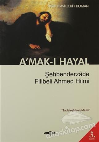 A'MAK-I HAYAL (SADELEŞTİRİLMİŞ METİN) ( ŞEHBENDERZADE )