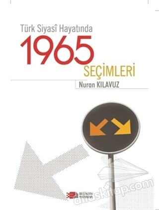 TÜRK SİYASİ HAYATINDA 1965 SEÇİMLERİ (  )