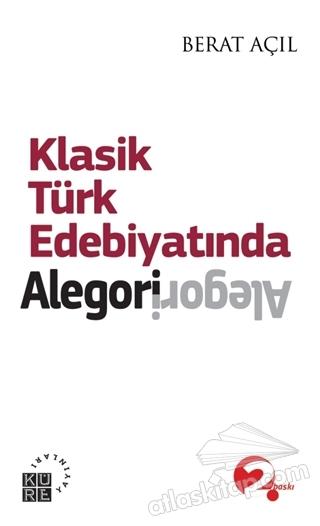 KLASİK TÜRK EDEBİYATINDA ALEGORİ (  )