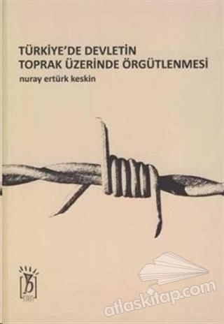 TÜRKİYE'DE DEVLETİN TOPRAK ÜZERİNDE ÖRGÜTLENMESİ (  )