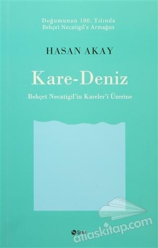 KARE-DENİZ ( BEHÇET NECATİGİL'İN KARELER'İ ÜZERİNE )