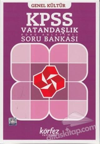 GENEL KÜLTÜR KPSS VATANDAŞLIK KONU ANLATIMLI SORU BANKASI (  )