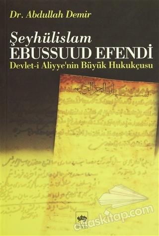 ŞEYHÜLİSLAM EBUSSUUD EFENDİ ( DEVLET-İ ALİYYE'NİN BÜYÜK HUKUKÇUSU )