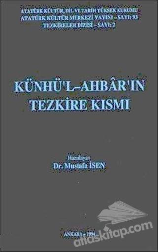 KÜNHÜ'L-AHBAR'IN TEZKİRE KISMI (  )