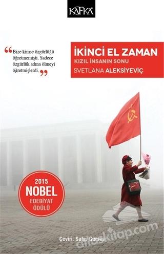 İKİNCİ EL ZAMAN ( KIZIL İNSANIN SONU / 2015 NOBEL EDEBİYAT ÖDÜLÜ )