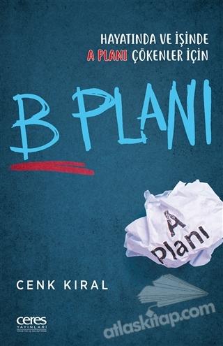 B PLANI ( HAYATINDA VE İŞİNDE A PLANI ÇÖKENLER İÇİN )