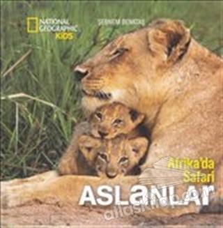 AFRİKA'DA SAFARİ: ASLANLAR ( NATİONAL GEOGRAPHİC KİDS )