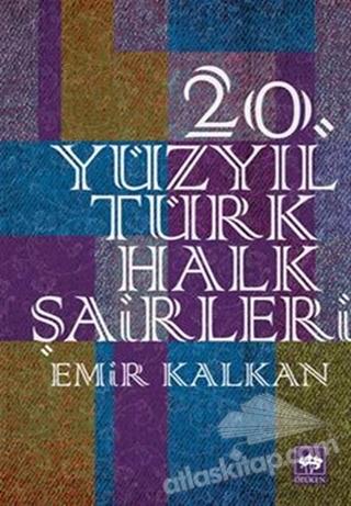 20. YÜZYIL TÜRK HALK ŞAİRLERİ (  )