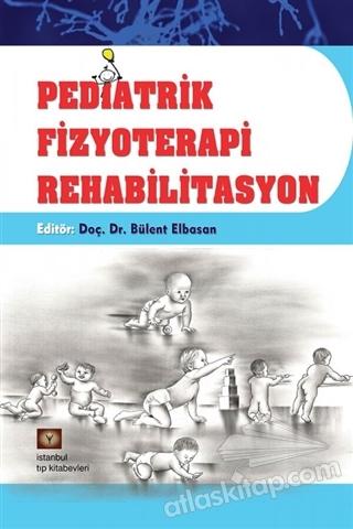 PEDİATRİK FİZYOTERAPİ REHABİLİTASYON (  )