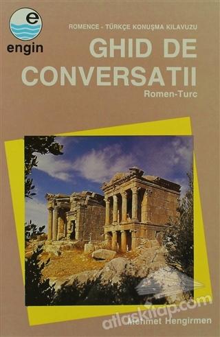 GHİD DE CONVERSATİİ ( ROMENCE - TÜRKÇE KONUŞMA KILAVUZU )