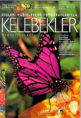 KELEBEKLER DOĞA SENFONİLERİ SESLERİ MÜZİKLERİ VE FOTOĞRAFLARIYLA (KİTAP+CD) (  )