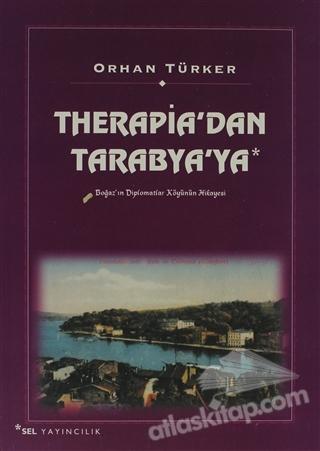 THERAPİA'DAN TARABYA'YA ( BOĞAZ'IN DİPLOMATLAR KÖYÜNÜN HİKAYESİ )