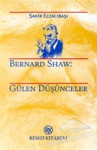 BERNARD SHAW: GÜLEN DÜŞÜNCELER (  )