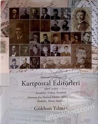 OSMANLI DÖNEMİ KARTPOSTAL EDİTÖRLERİ ( 1895 - 1923 ANADOLU, TRAKYA, İSTANBUL )