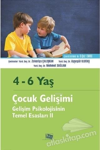 4 - 6 YAŞ ÇOCUK GELİŞİMİ ( GELİŞİM PSİKOLOJİSİNİN TEMEL ESASLARI 2 )