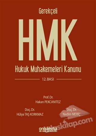 GEREKÇELİ HMK HUKUK MUHAKEMELERİ KANUNU (  )