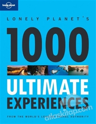 1000 ULTİMATE ExPERİENCES ( LONELY PLANET GENERAL REFERENCE )