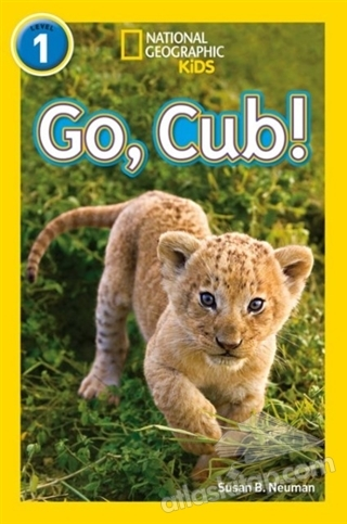 GO, CUB! (READERS 1) ( NATİONAL GEOGRAPHİC KİDS )