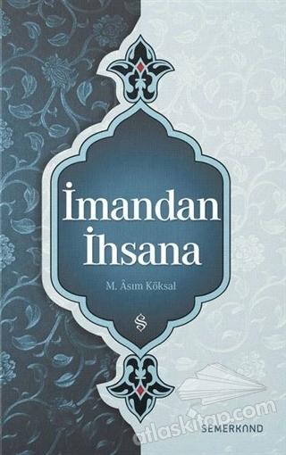 İMANDAN İHSANA (  )