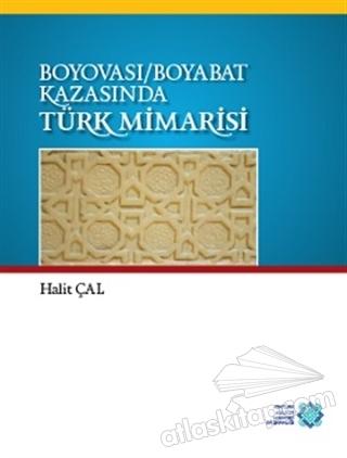 BOYOVASI-BOYABAT KAZASINDA TÜRK MİMARİSİ (  )