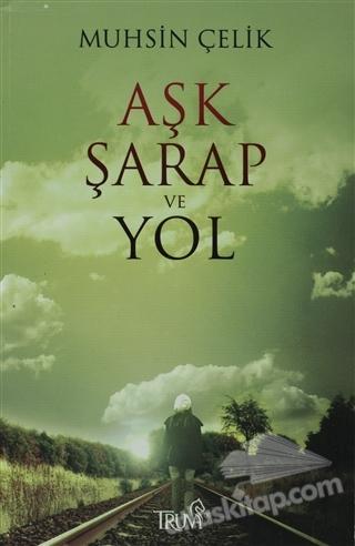 AŞK ŞARAP VE YOL (  )