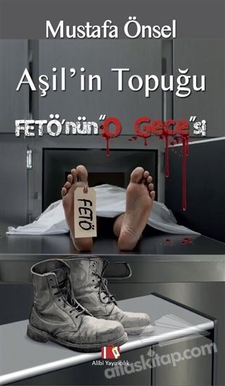 AŞİL'İN TOPUĞU FETÖ'NÜN O GECESİ (  )