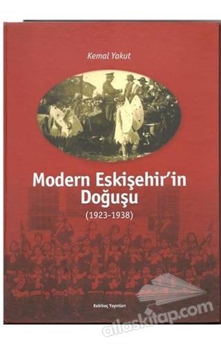 MODERN ESKİŞEHİR'İN DOĞUŞU (1923-1938) (  )