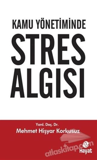 KAMU YÖNETİMİNDE STRES ALGISI (  )