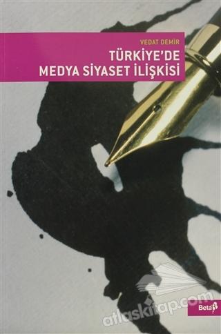 TÜRKİYE'DE MEDYA SİYASET İLİŞKİSİ (  )